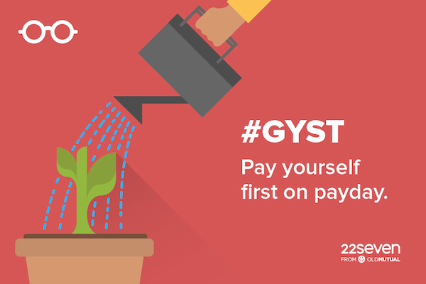 GY$T - Pay yourself first on payday.