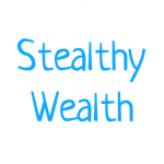 Stealthy Wealth